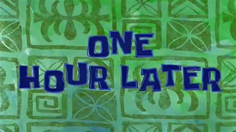 hour  una hora despues bob esponja youtube