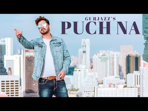 Puch Na-Gurjazz Full HD Video Song With Lyrics | Mp3 Download