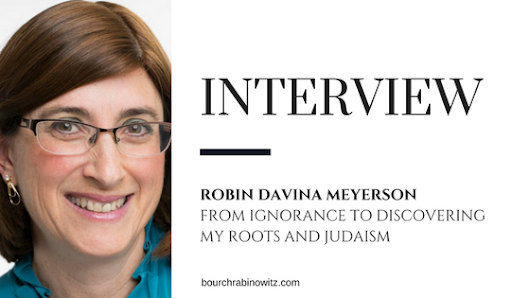 Robin Davina Meyerson: From Ignorance to Discover My Roots and Judaism