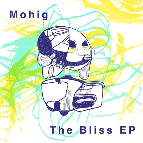 The Bliss EP by Mohig