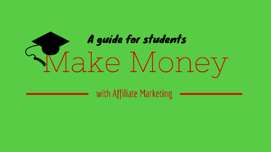 An Affiliate Marketing Guide for Students (to Make Money) | Student Lance | Blog