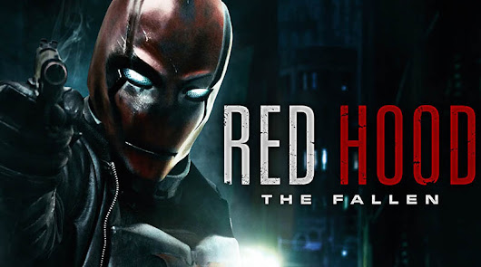 Red Hood: The Fallen | | Fan Film Follies