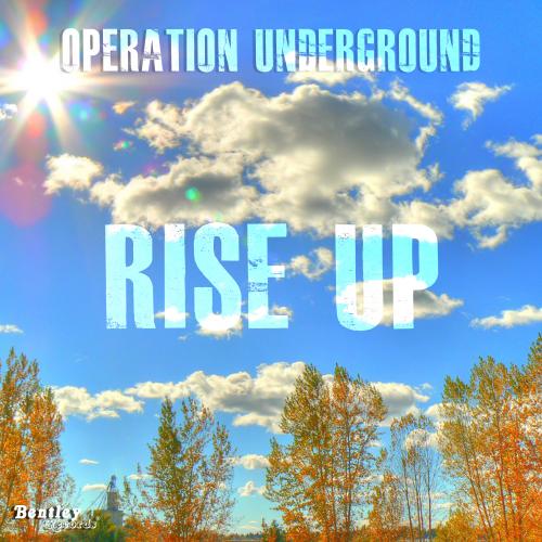 """Operation Underground – """"Rise Up"""""""