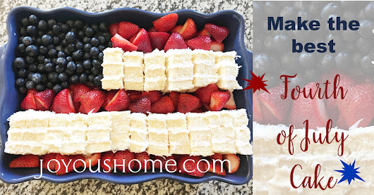 Make the Best Fourth of July Cake | Joyous Home