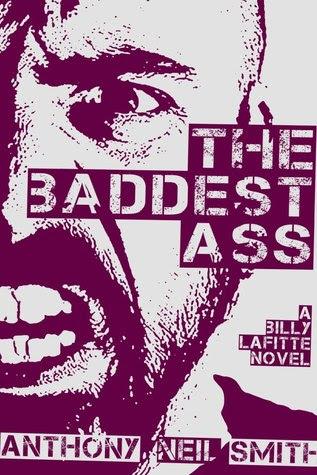 The Baddest Ass - (Billy Lafitte, #3)