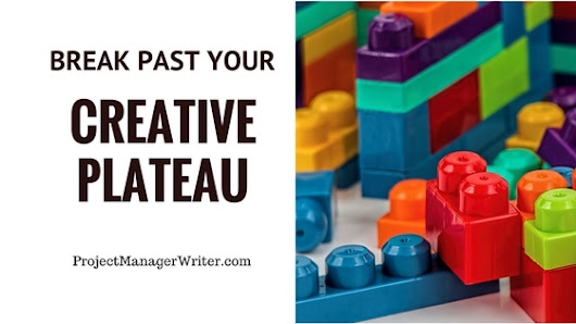 Break Past Your Creative Plateau - Project Manager Writer | Courtney Kenney