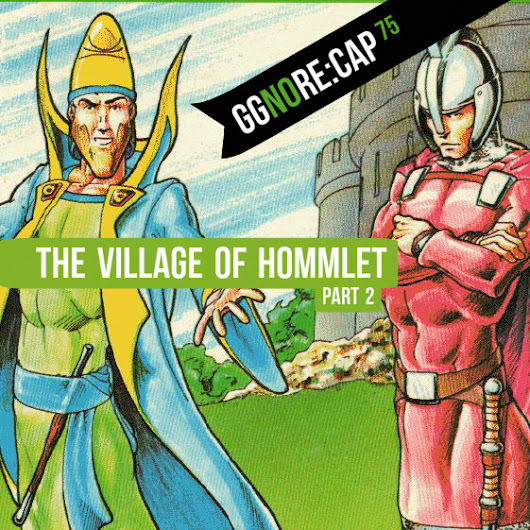 75 – ggnoRE:CAP Village of Hommlet (Part 2)