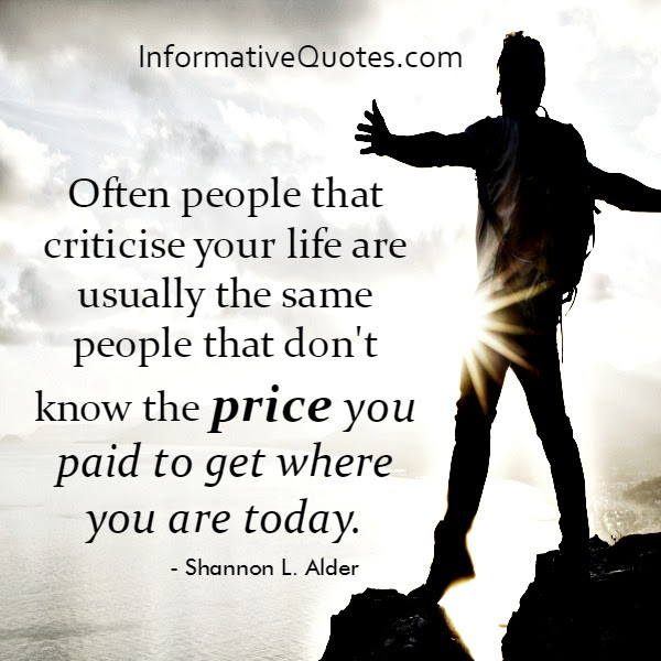 Often People That Criticize Your Life Informative Quotes