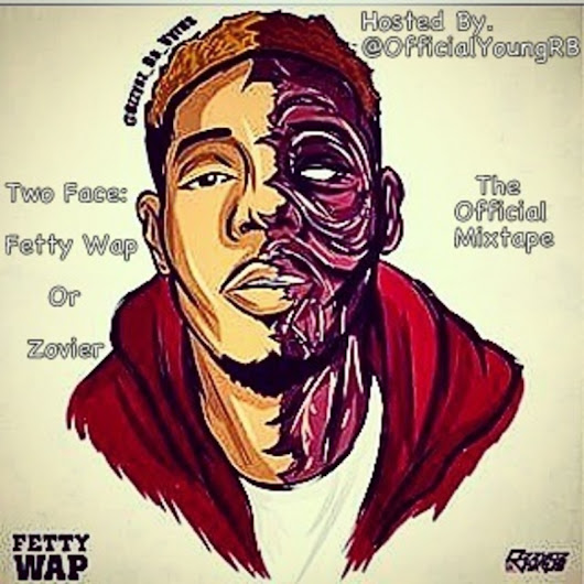 Two Face: Fetty Wap Or Zovier (The Mixtape) [Hosted By @OfficialYoungRB]