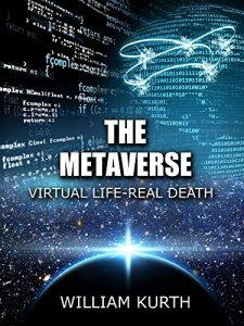 The Metaverse by William Kurth