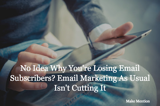 No Idea Why You're Losing Email Subscribers? Email Marketing as Usual Isn't Cutting It