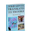 Jolie Gentil Translates to Trouble: Boxed Set: Books: Four - Six (Jolie Gentil Cozy Mystery Series) by Elaine Orr