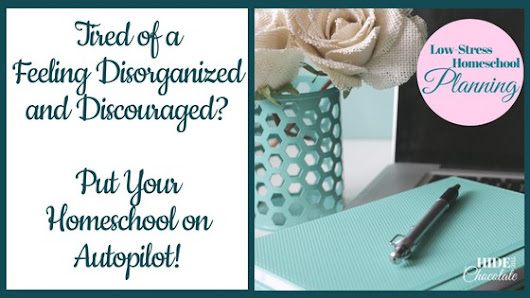Tired of a Feeling Disorganized and Discouraged? Put Your Homeschool on Autopilot %