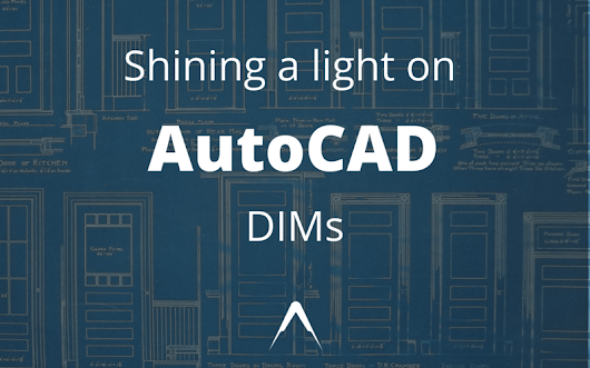 Shining a light on AutoCAD Dims