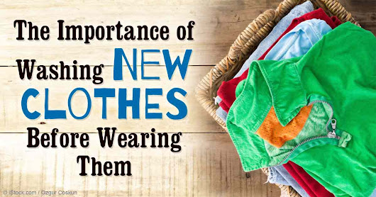 The Importance of Washing New Clothes Before Wearing Them