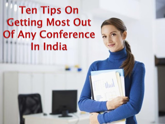 Ten tips on getting most out of any conference in india