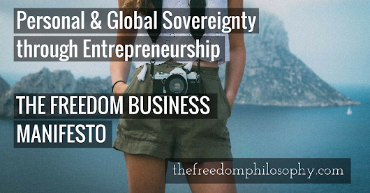 Personal & Global Sovereignty // The Freedom Business Manifesto