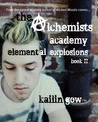 Elemental Explosions (The Alchemists Academy, #2)