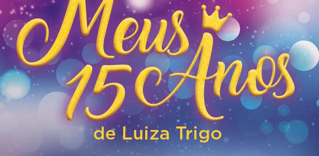 Meus 15 anos | Luiz Trigo