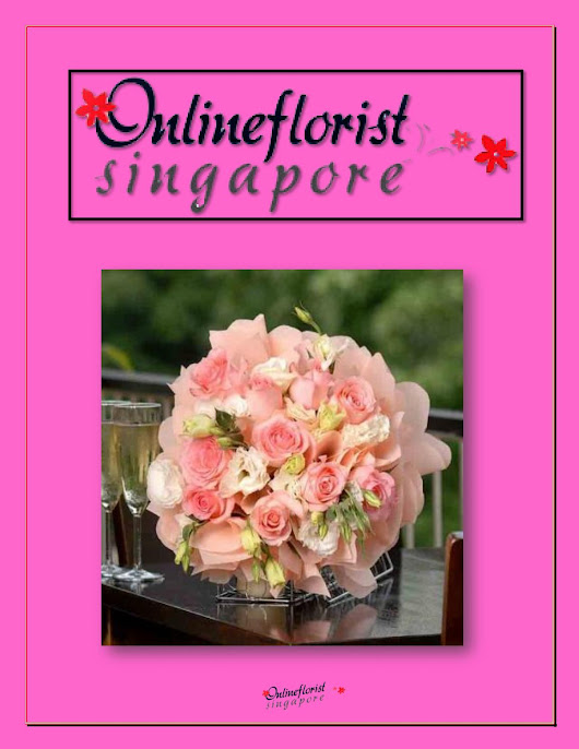 Online florist - Convenient method for buying flowers in Singapore