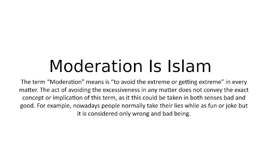 Moderation is islam