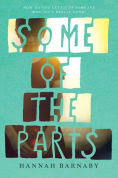 http://www.barnesandnoble.com/w/some-of-the-parts-hannah-barnaby/1121955570?ean=9780553539639