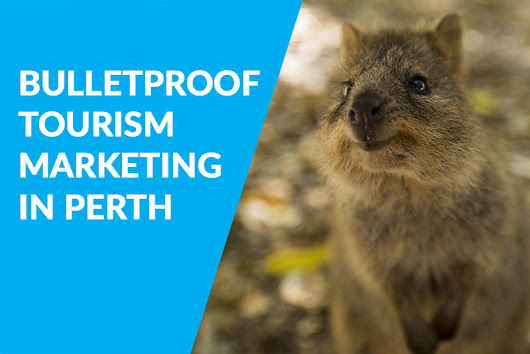 5 Bulletproof Strategies for Effective Tourism Marketing - Summit Web Perth