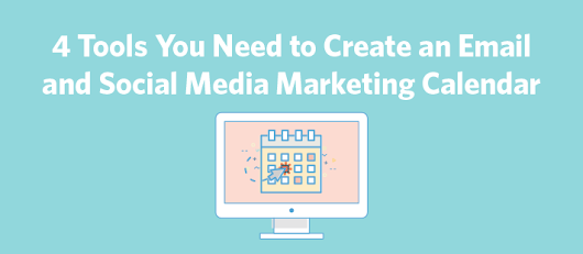 4 Tools You Need for an Email and Social Media Marketing Calendar