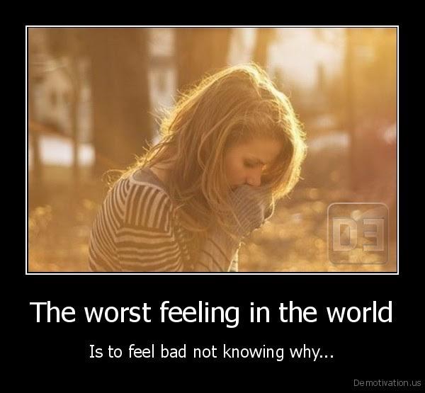 The Worst Feeling In The World Demotivationus