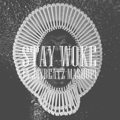 Listen to Childish Gambino - Stay Woke (A JAYBeatz Mashup) #HVLM by JAYBeatz - HVLM #np on #SoundCloud...