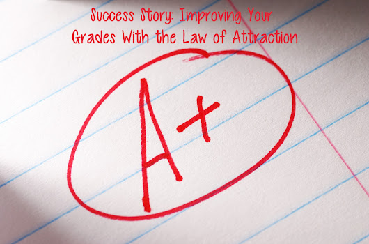 Success Story: Improving Your Grades With the Law of Attraction