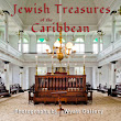 Jewish Treasures of The Caribbean Exhibition and Book by Wyatt Gallery