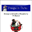 PenguinTutor - Design and build a Raspberry Pi robot - draft document