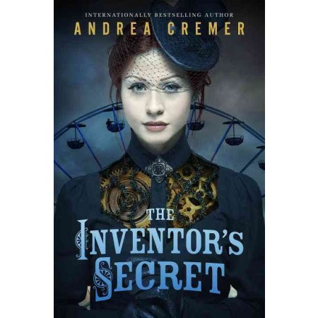 The Inventor's Secret by Andrea Cremer- Review - Fire and IceFire and Ice