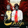 Sleezy Boy Ft Amazing Ypee – Chop ~ Popular Mp3
