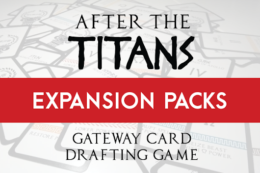 CLICK HERE to support After the Titans: The Gateway Card Drafting Game