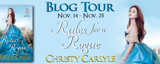 Rules for a Rogue by Christy Carlyle – Blog Tour, Excerpt, Review, and Giveaway