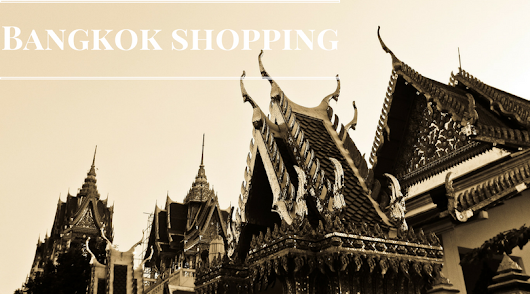 Bangkok: Shopping Places you can't miss!