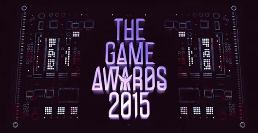 Game Awards 2015 les gagnants - French Hardcore GaminG