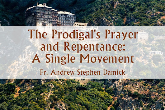 The Prodigal's Prayer and Repentance: A Single Movement — Roads from Emmaus