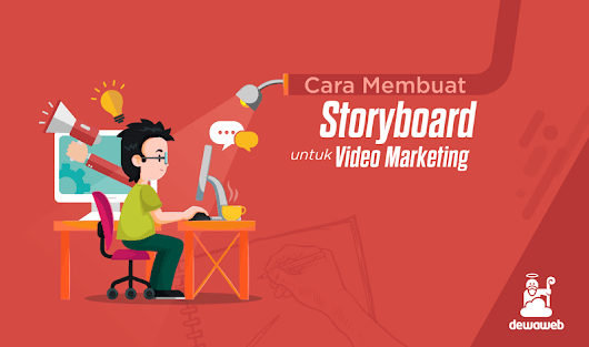7 Langkah Membuat Storyboard Untuk Video Marketing | Blog Dewaweb