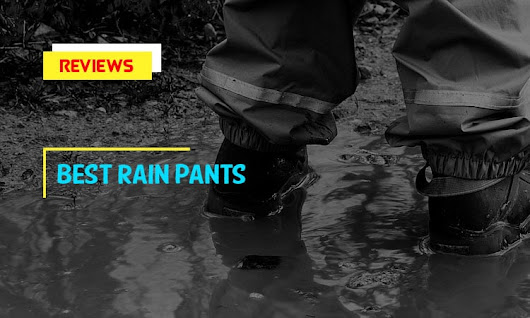 Reviews of Top 8 Best Rain Pants in 2018 With Buyer's Guides - BestSelectedProducts