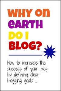 Why on Earth Do I Blog? by: Alice of Mums Make Lists