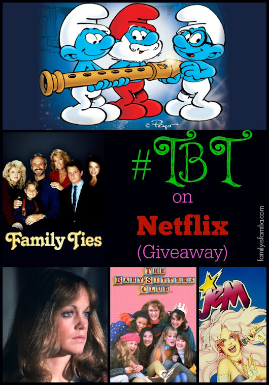 A Blast from the Past on Netflix (Giveaway) - Family is Familia