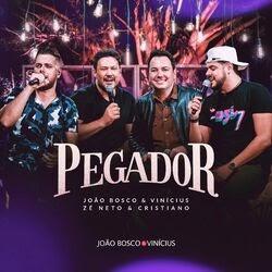 Pegador – João Bosco e Vinícius part Zé Neto e Cristiano
