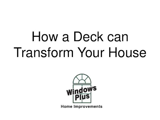 How a Deck can Transform Your House