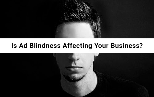 Tricks That Beat Ad Blindness: Never Let Your Ads Be Ignored Again
