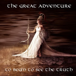 The Great Adventure - To Begin to See the Truth