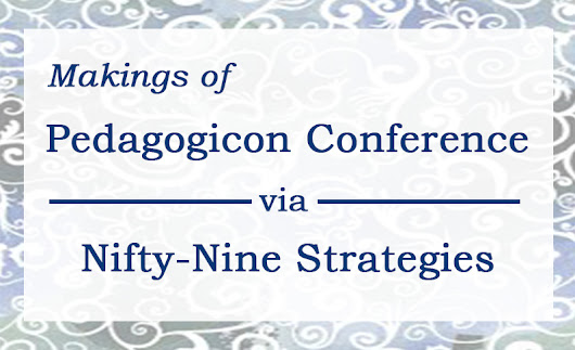 Makings of Pedagogicon Conference Via Nifty-Nine Strategies