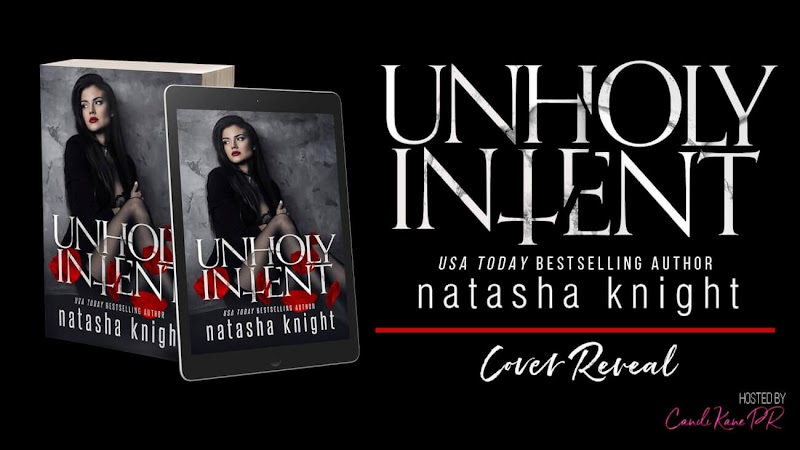 Cover Reveal: Unholy Intent by Natasha Knight